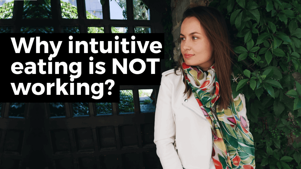 5 reasons why intuitive eating is not working