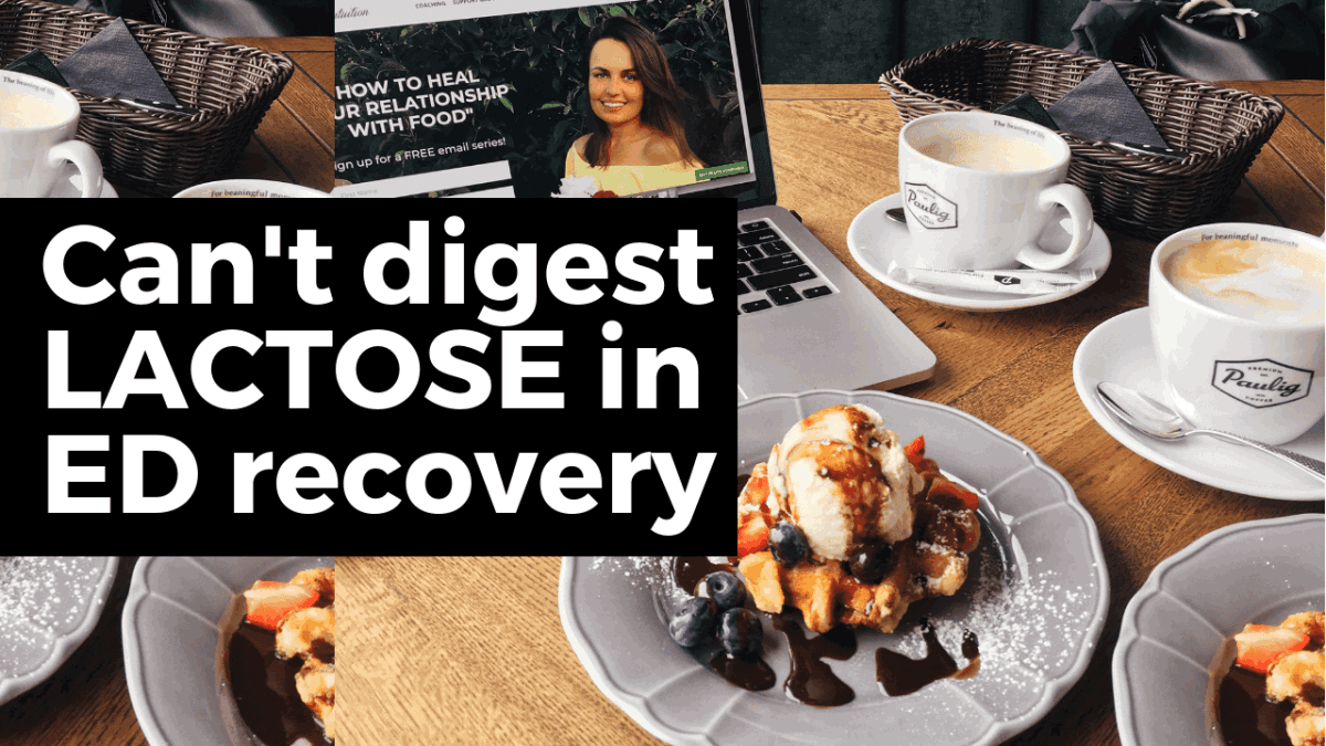 cant digest lactose in eating disorder recovery