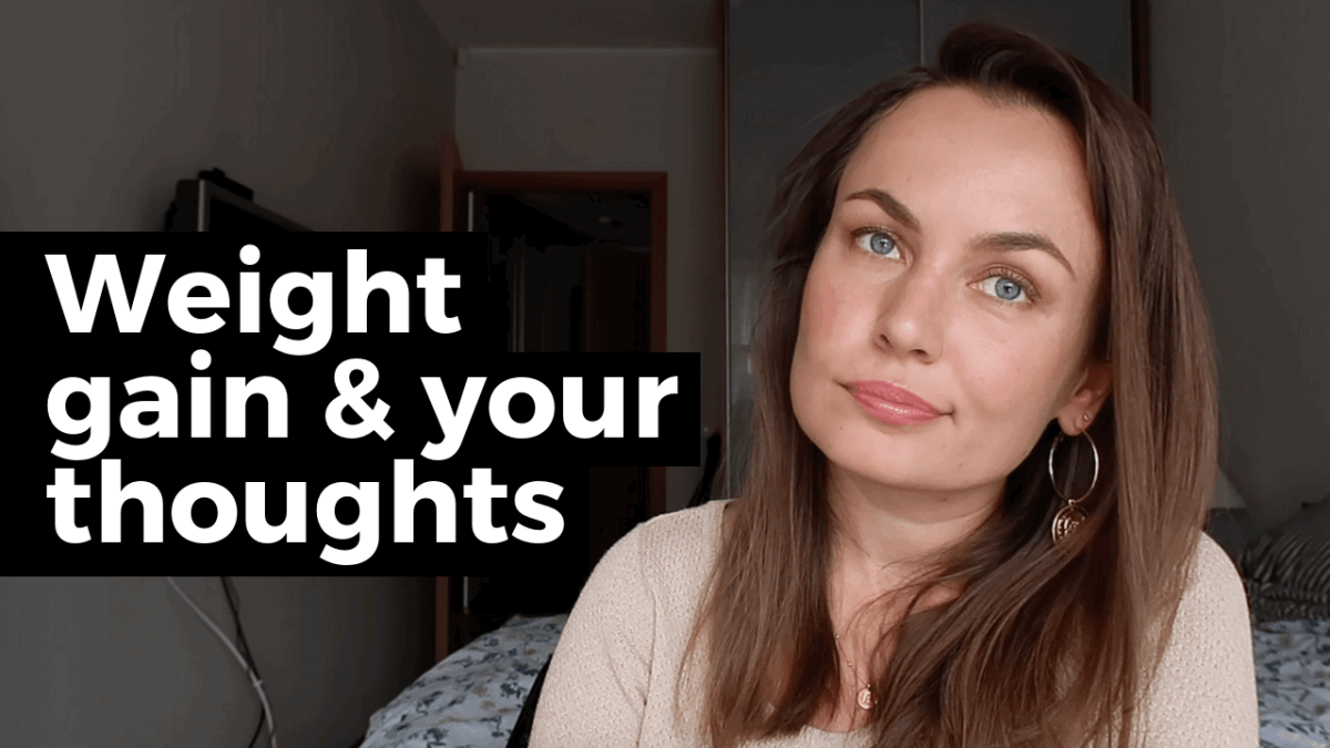 weight gain and your thoughts