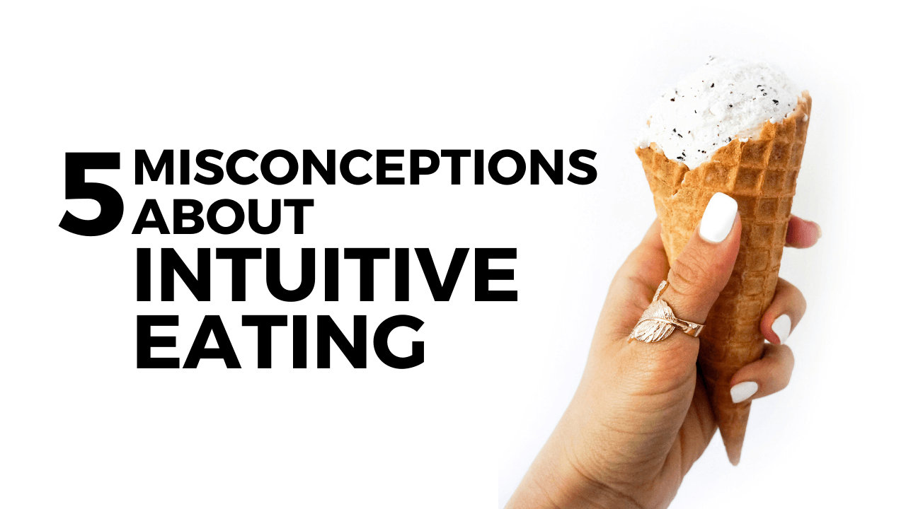 5 misconceptions about intuitive eating