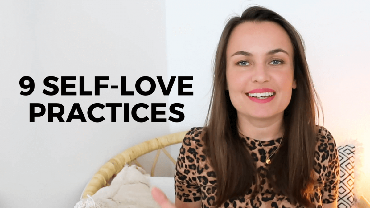 9 SELF-LOVE Practices To Start Today