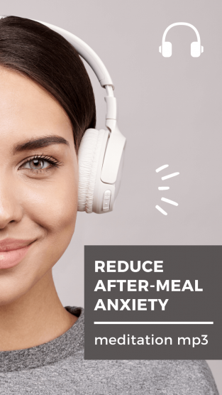 reduce after meal anxiety
