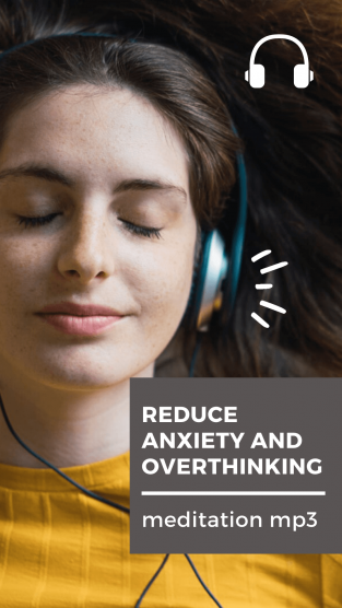 reduce anxiety and overthinking